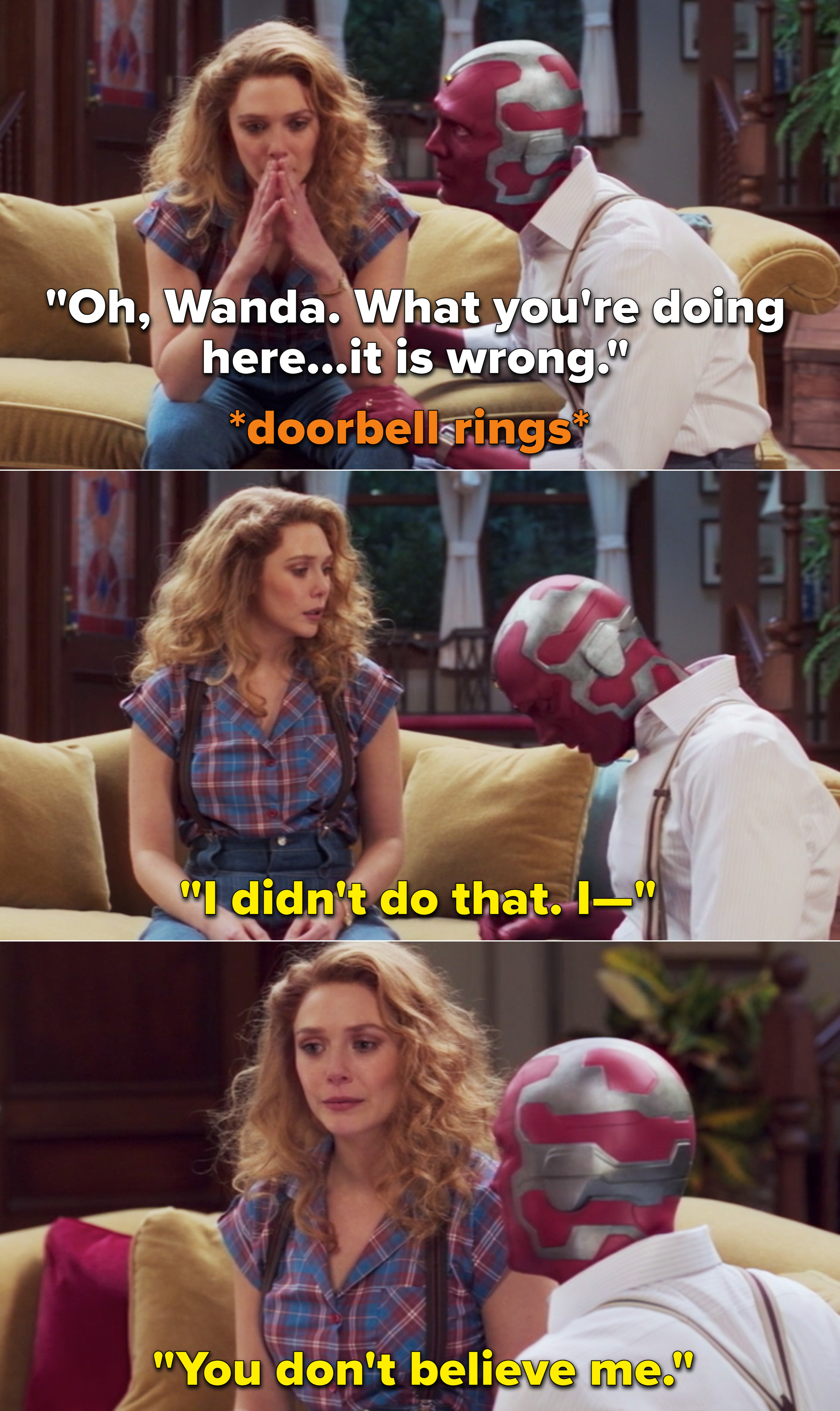 """A doorbell ringing while Wanda and Vision fight and Wanda saying, """"I didn't do that. I— You don't believe me"""""""