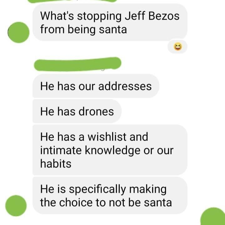 text asking why jeff bezos isn't santa despite having all our addresses and money