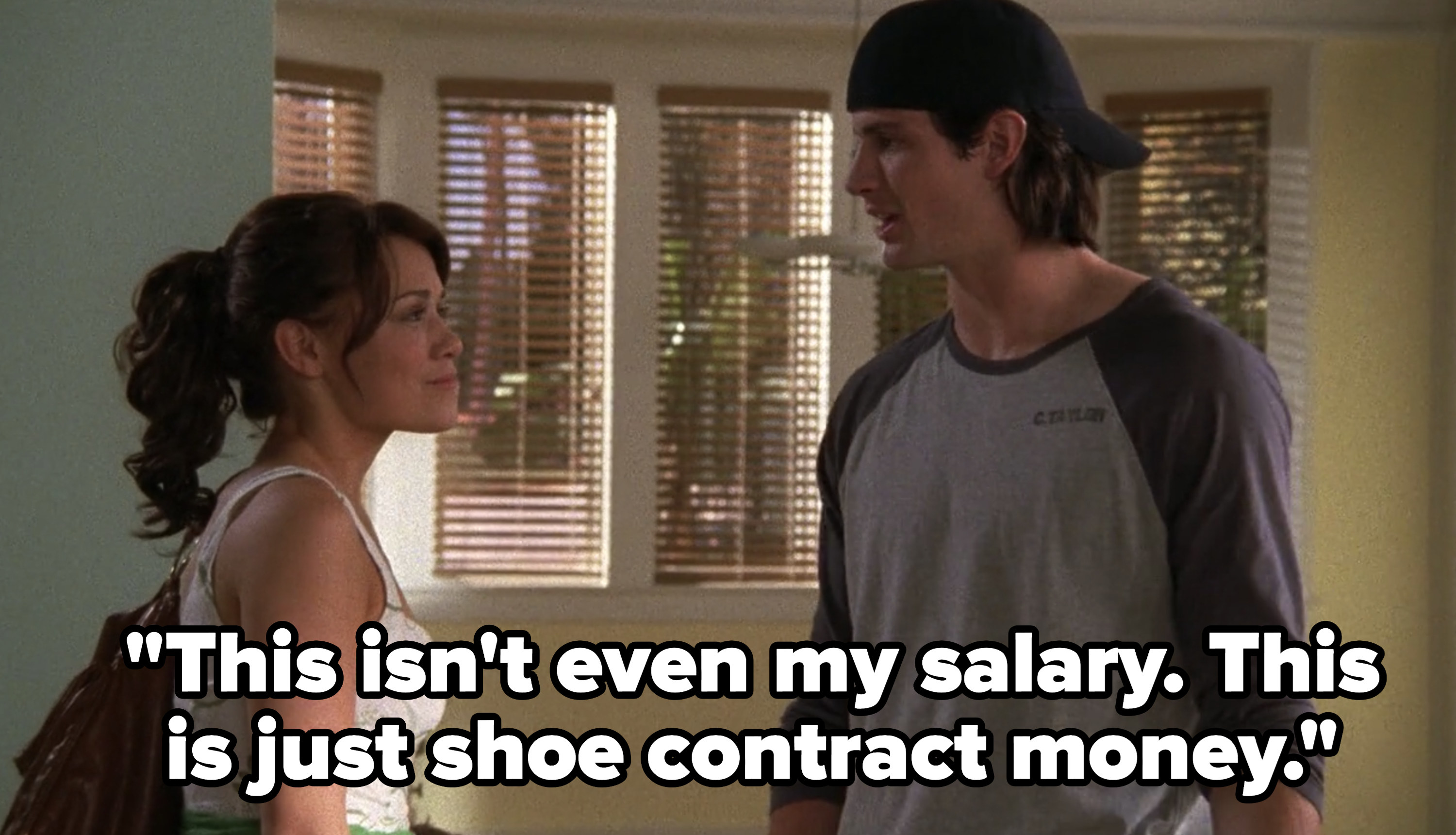 Nathan tells Haley this isn't even his salary, it's just shoe contract money