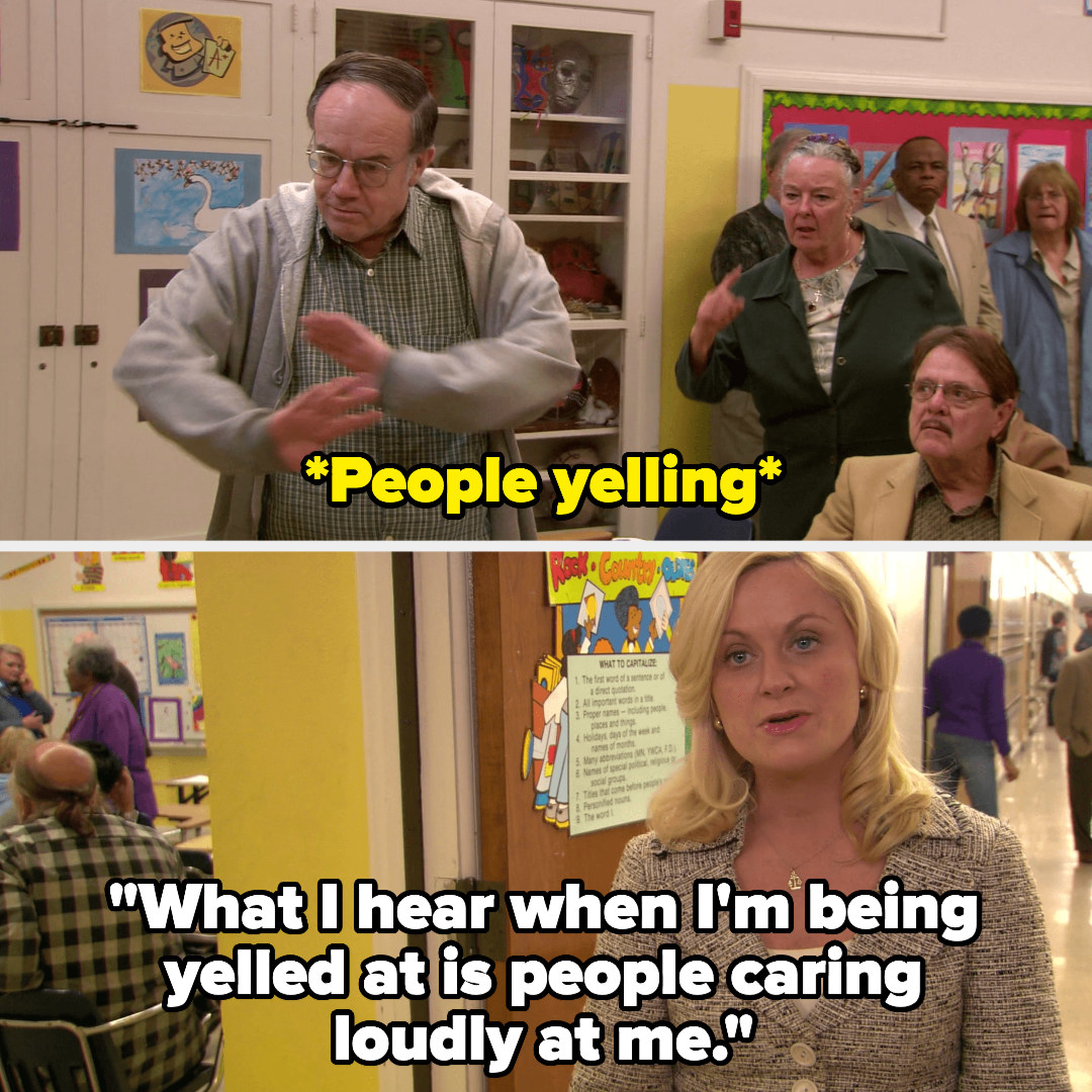 People yelling in a meeting and Leslie saying that what she hears when she's being yelled at is people caring loudly at her