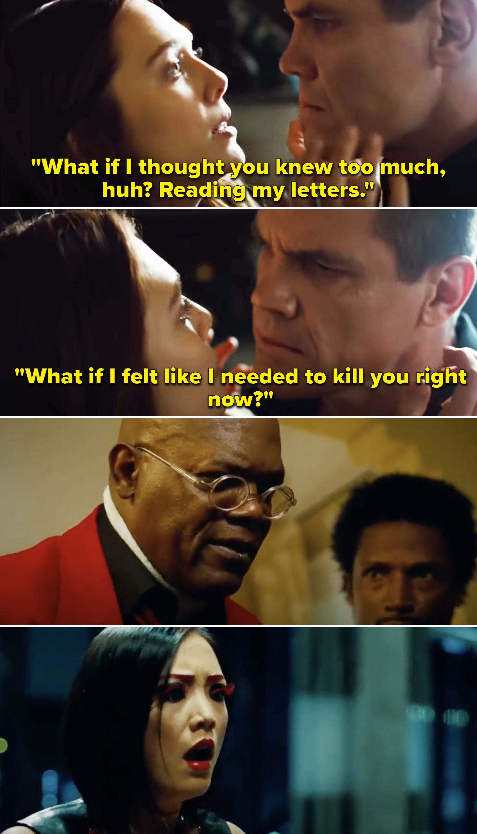 """Joe saying, """"What if I thought you knew too much, huh? Reading my letters. What if I felt like I needed to kill you right now?"""""""