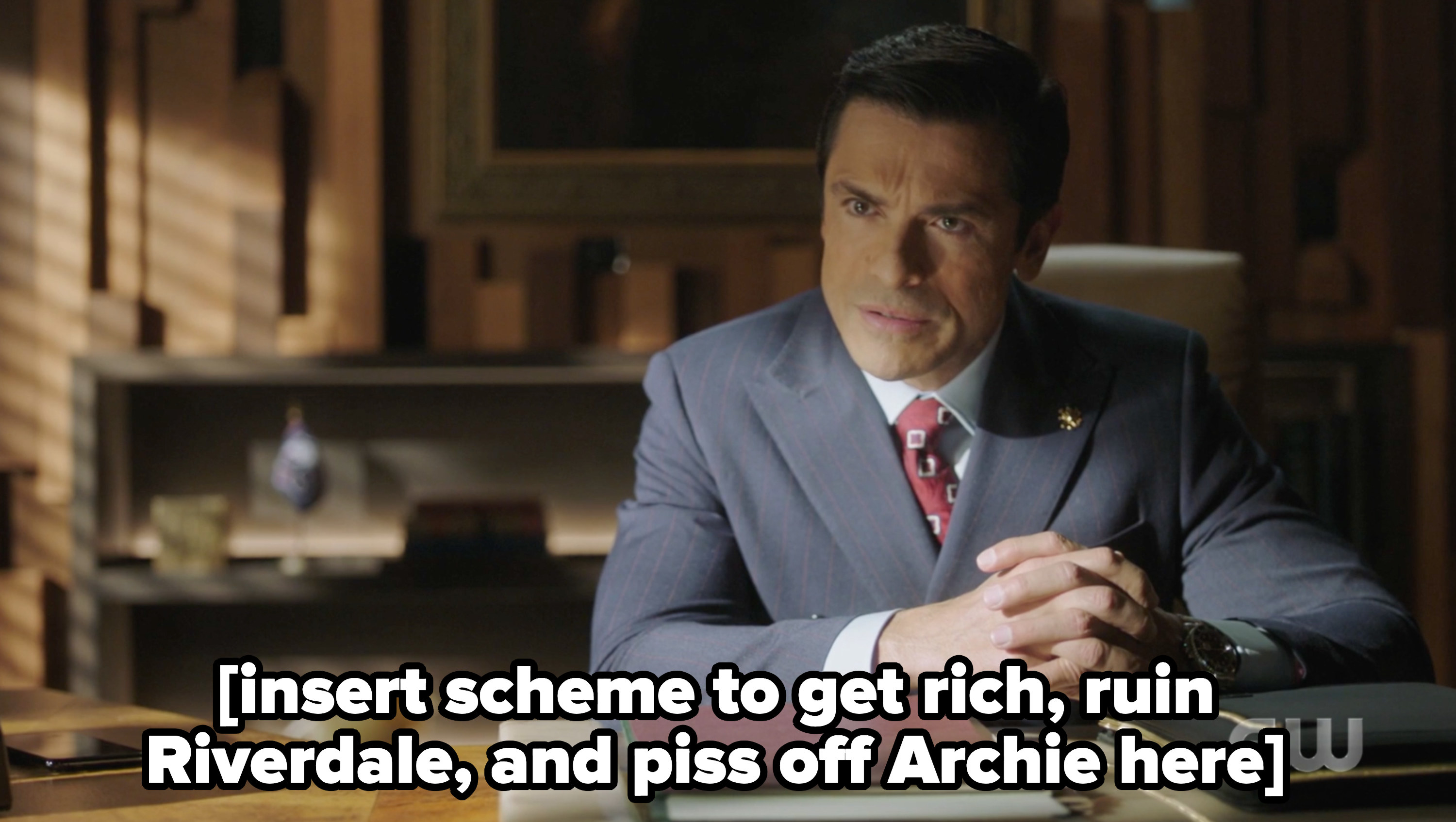 Hiram with the caption insert scheme to get rich, ruin Riverdale, and piss off Archie here