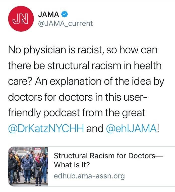 """A tweet from JAMA reads """"No physician is racist, so how can there be structural racism in health care? An explanation of the idea by doctors for doctors in this user-friendly podcast"""""""