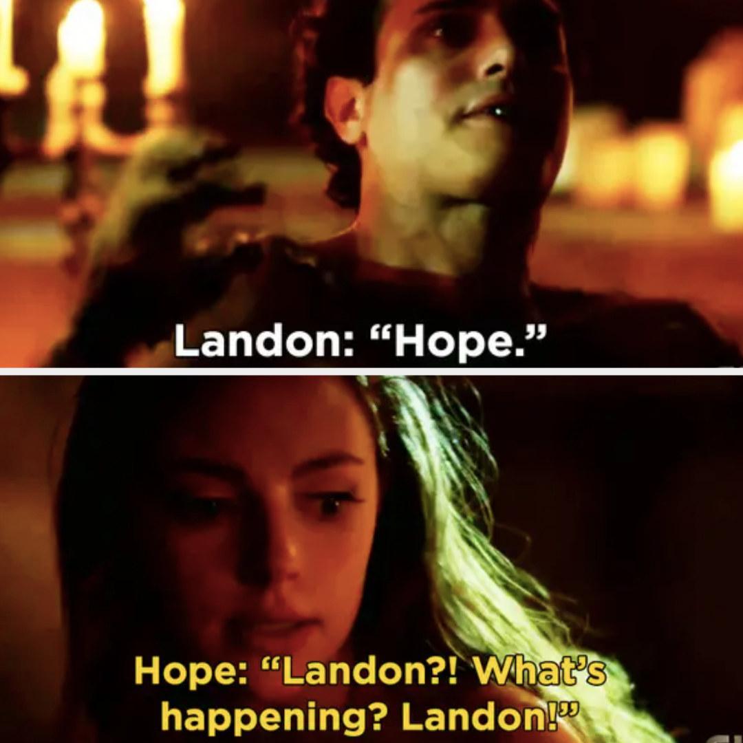 """Hope: """"Landon?! What's happening? Landon!"""""""
