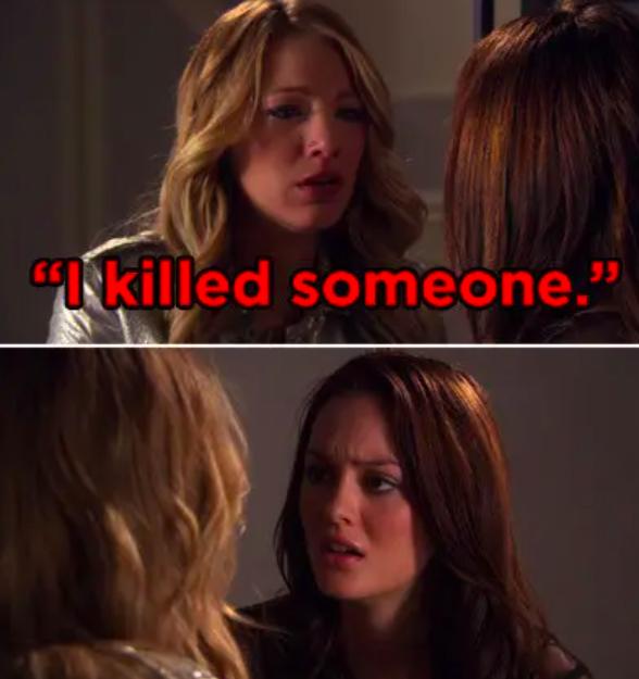 "Serena to Blair: ""I killed someone"""