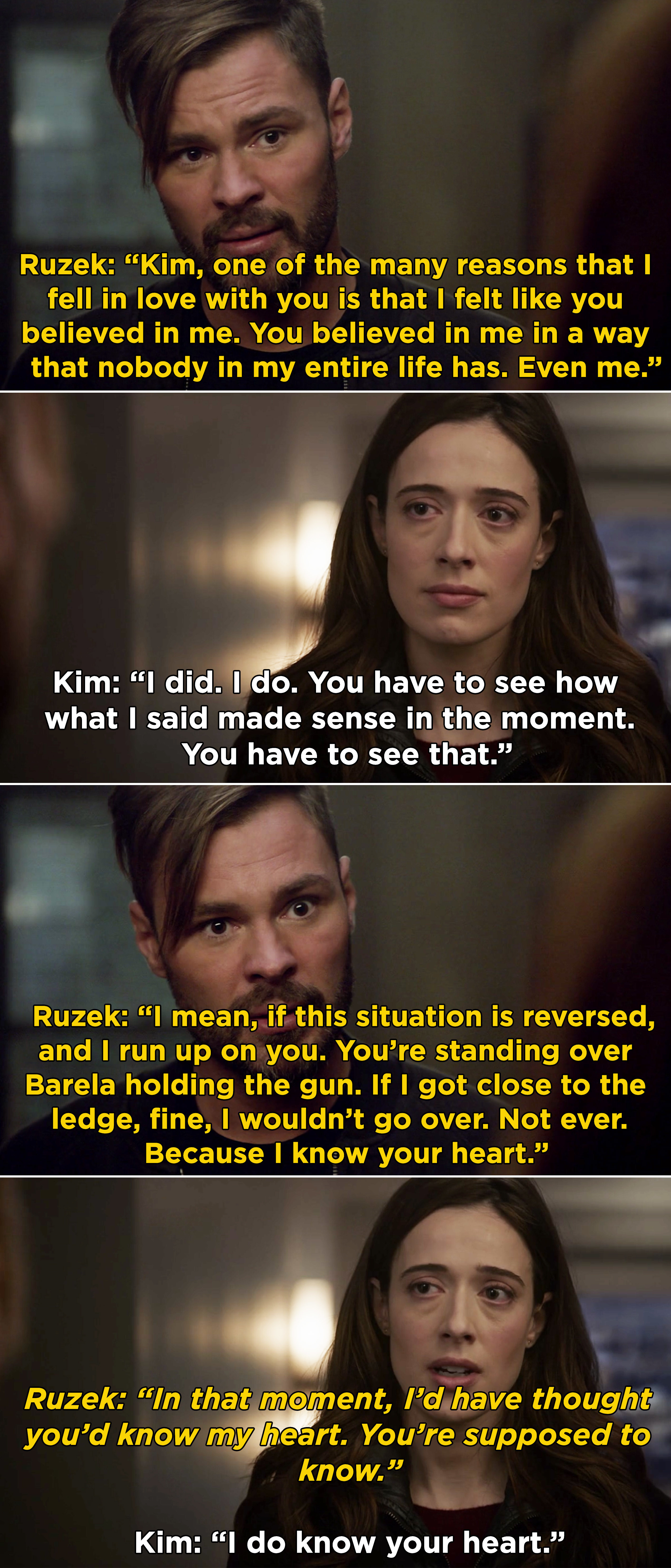 """Ruzek telling Kim he would never accuse her of killing someone to save her family, and saying, """"Because I know your heart. In that moment, I'd have thought you'd know my heart"""""""