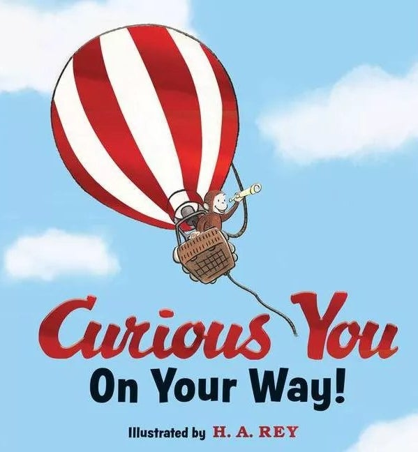 Curious You On Your Way! Illustrated by H.A. Rey