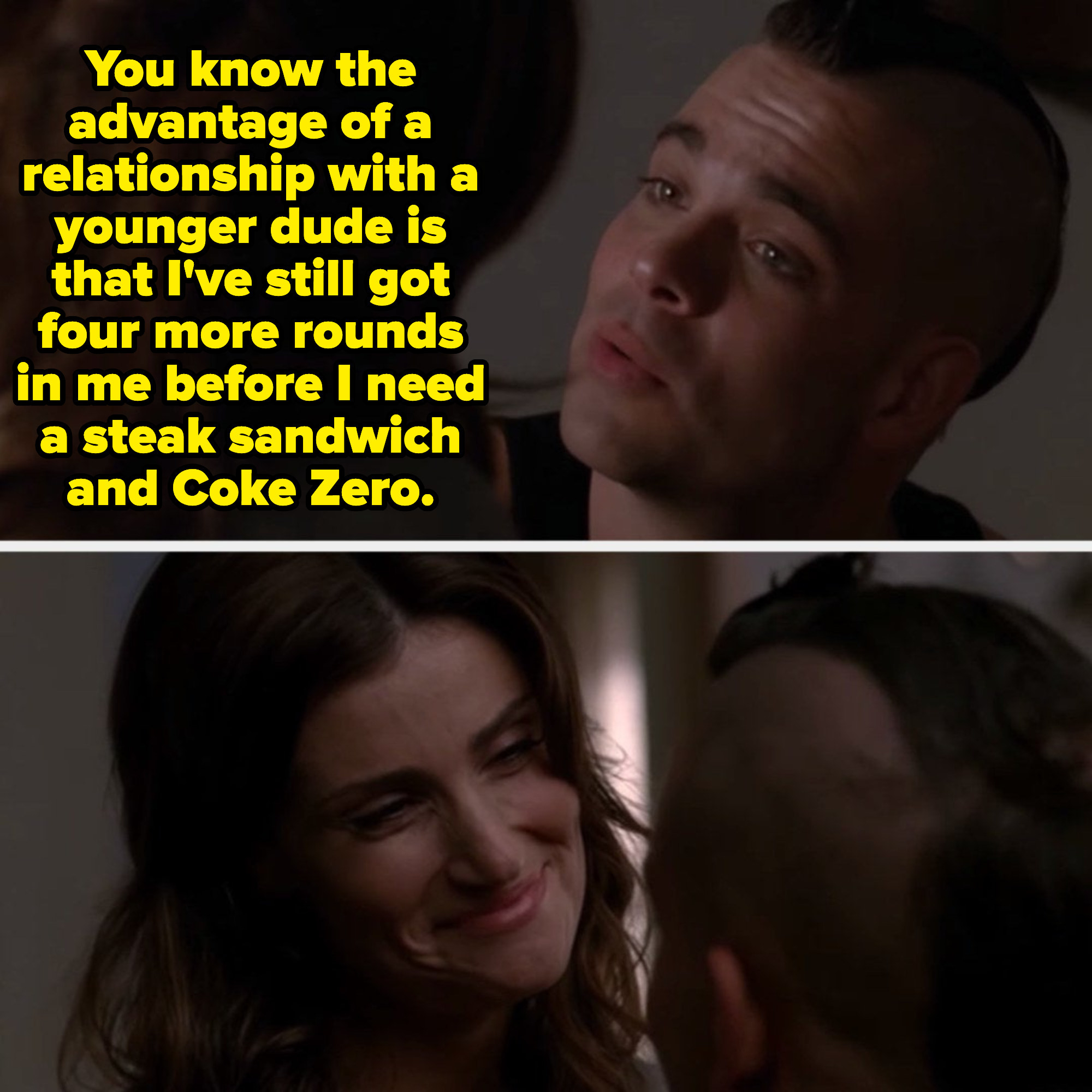"""Puck telling Shelby: """"The advantage of being in a relationship with a younger dude is I've still got four more rounds in me before I need a steak sandwich and Coke Zero"""""""
