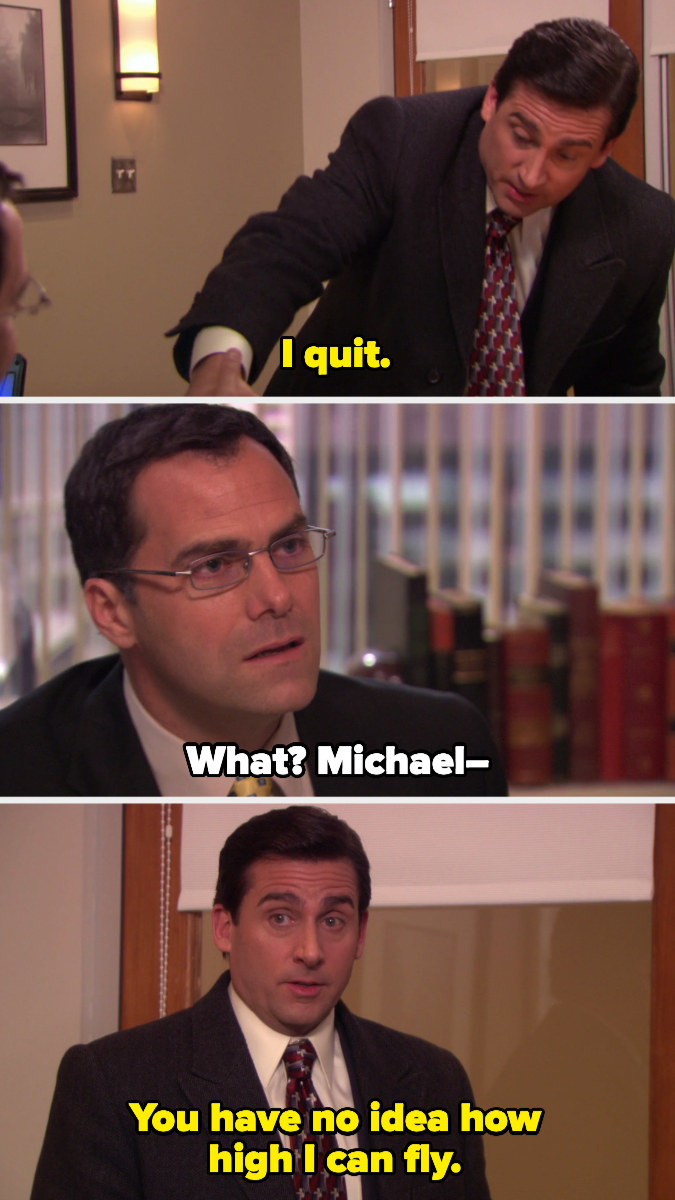 """Michael Scott quitting and telling his boss """"you have no idea how high I can fly"""""""