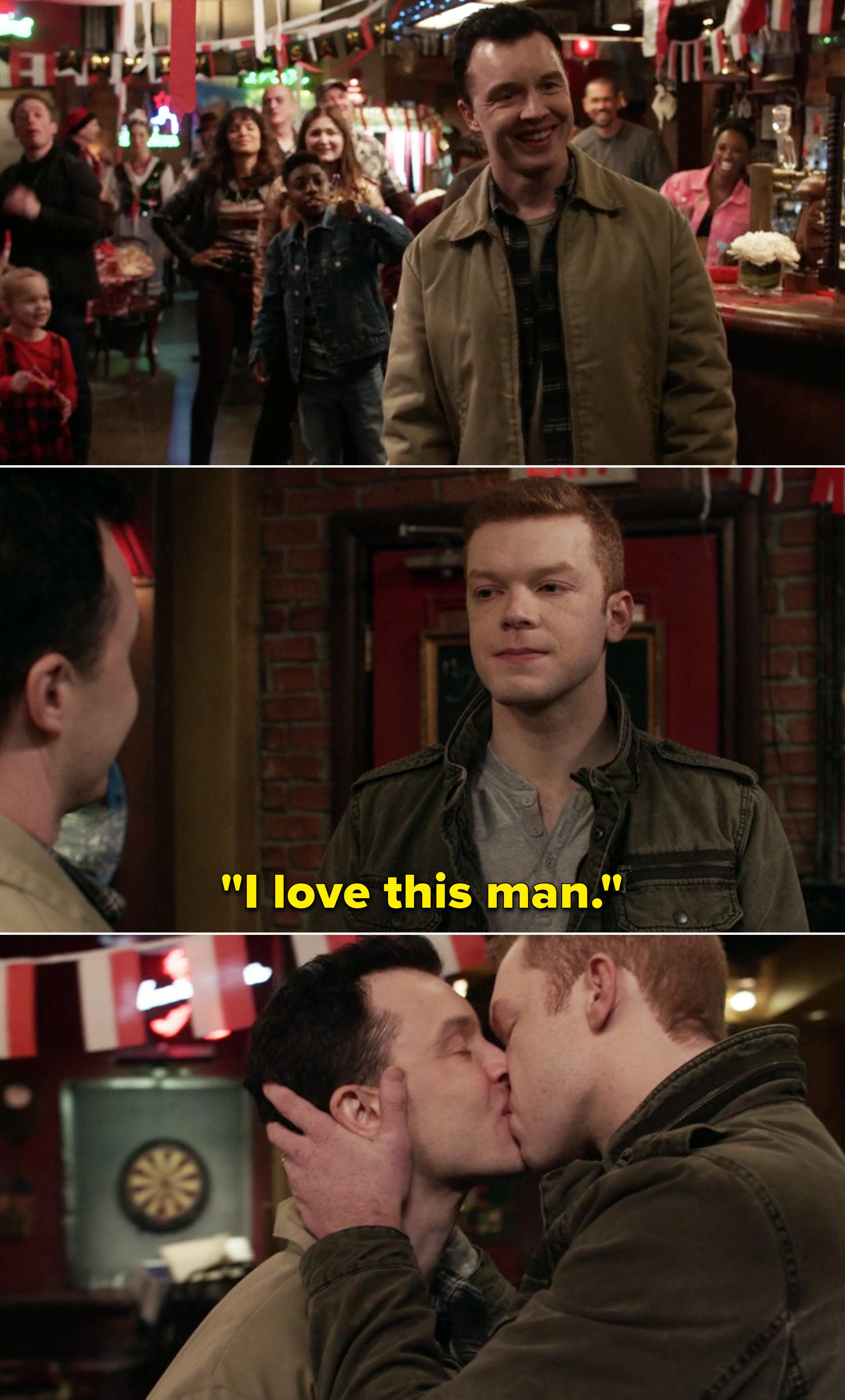 "Mickey smiling at Ian and Ian saying, ""I love this man"" before kissing Mickey"
