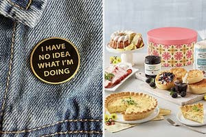 to the left: an enamel pin that says I have no idea what I'm doing, to the right: a brunch set up