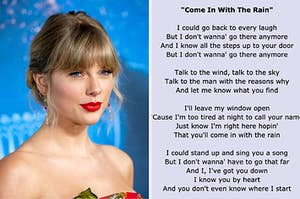 """""""Name every Taylor Swift song that mentions rain"""" with a picture of Taylor and the lyrics to """"Come In With The Rain"""""""