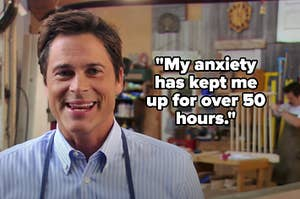 """Chris saying """"My anxiety has kept me up for over 50 hours"""" on Parks and Recreation"""