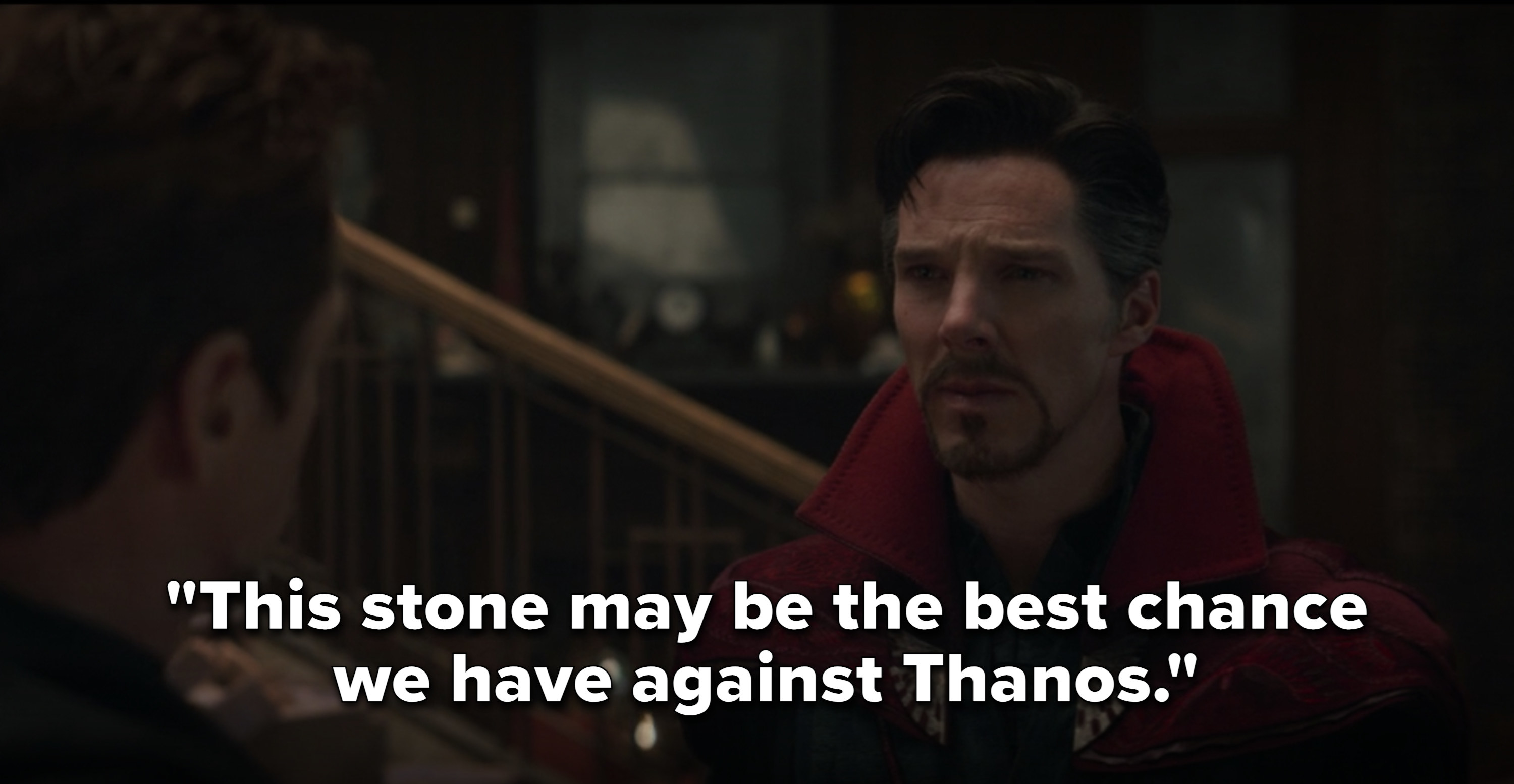 "Doctor Strange saying ""this stone may be the best chance we have against Thanos"""