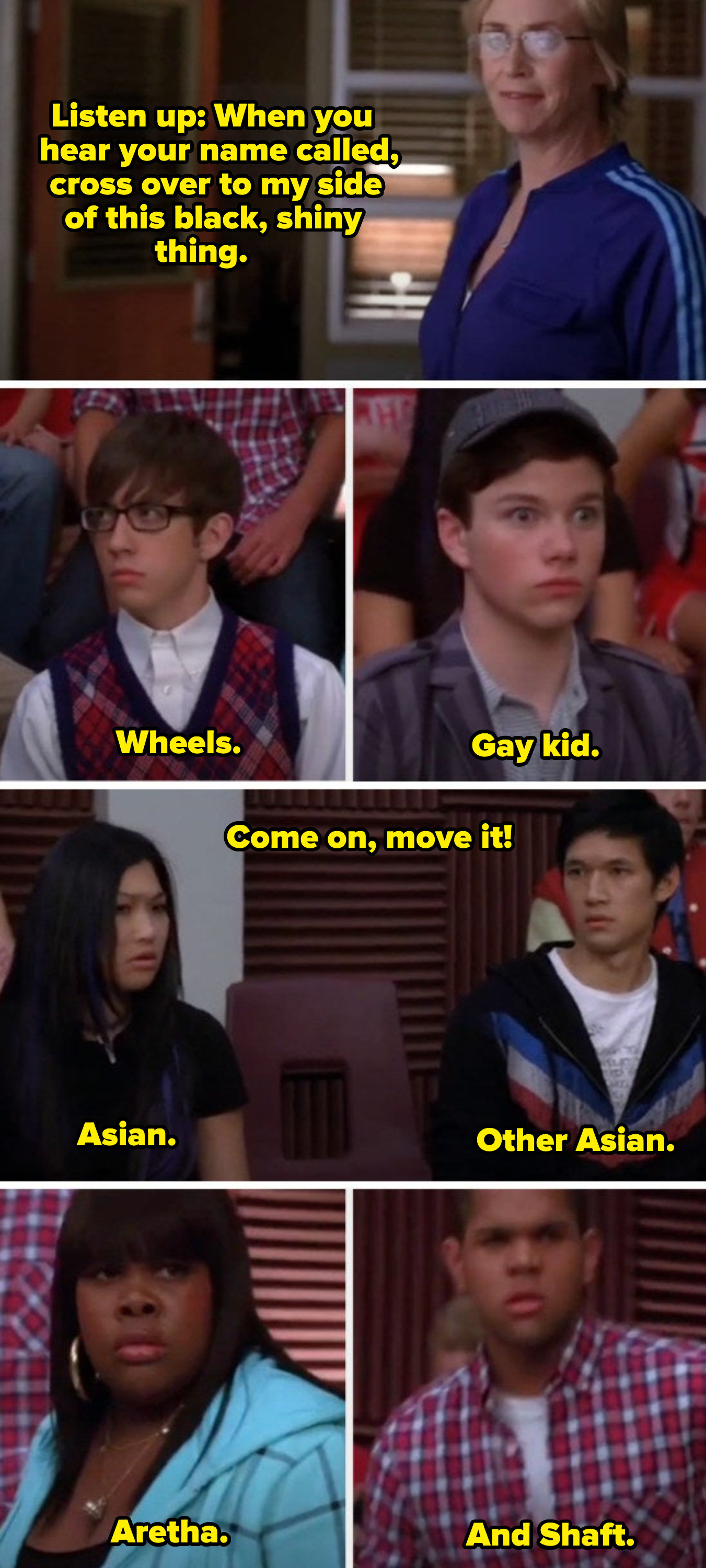 """Sue calling out to members of the glee club, nicknaming them: """"Wheels, gay kid, Asian, other Asian, Aretha, and Shaft"""""""