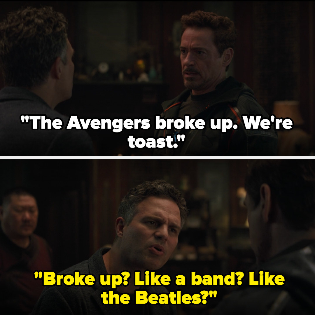 "Tony tells Bruce the Avengers broke up and Bruce asks, ""like a band? Like the Beatles?"""