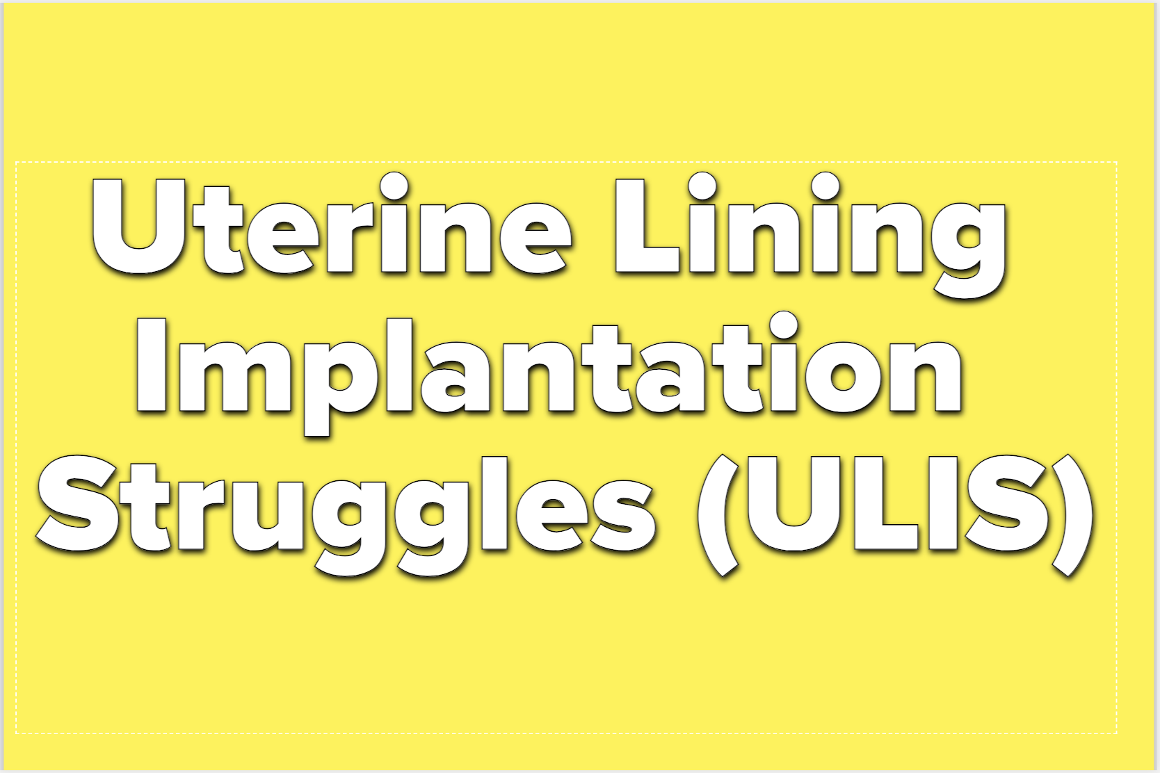 Text reads uterine lining implantation struggles