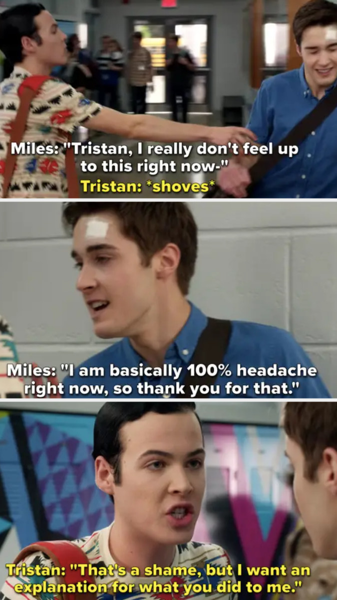 Tristan slams Miles into a wall and says he wants an explanation for what he did to him