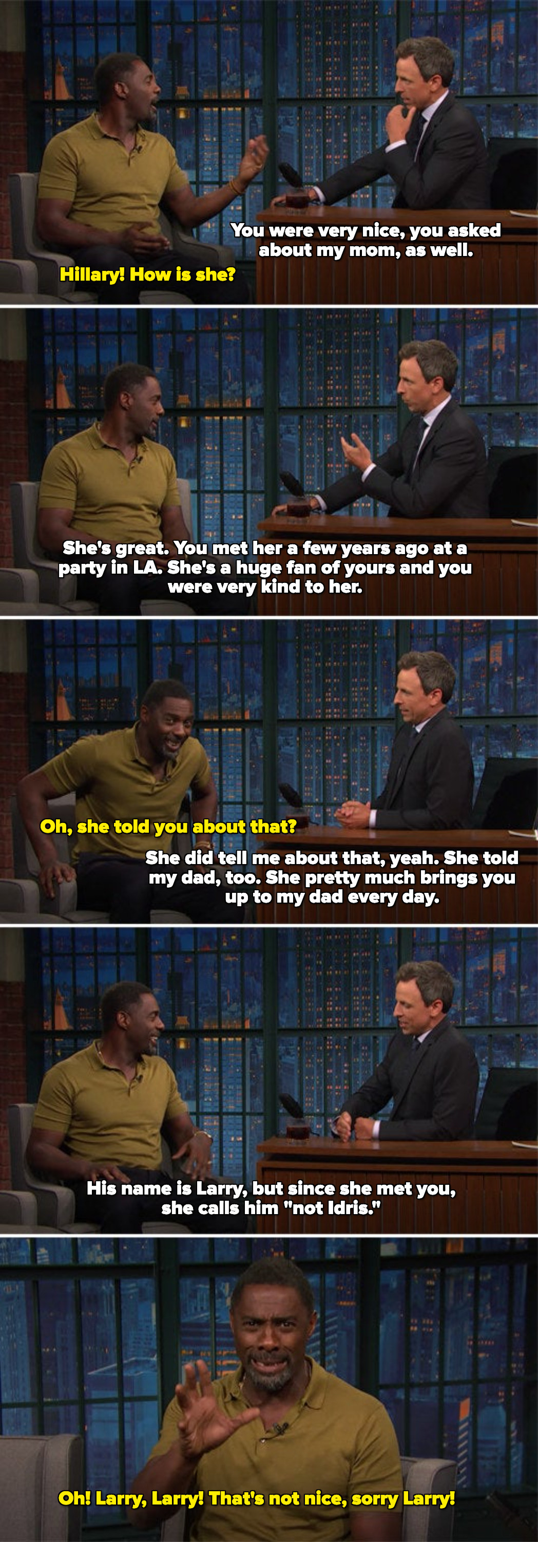 """Seth Meyers saying Idris met his mom, she brings it up every day, and calls his dad """"not Idris."""" Idris awkwardly waving and saying sorry to Seth's dad Larry"""