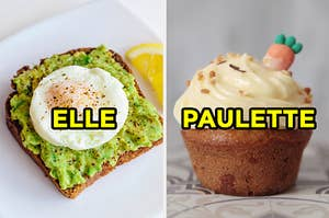 "On the left, a piece of avocado toast with a poached egg on top labeled ""Elle,"" and on the right, a carrot cake cupcake labeled ""Paulette"""