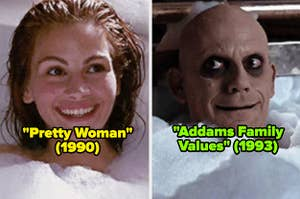 Pretty Woman; Addams Family Values