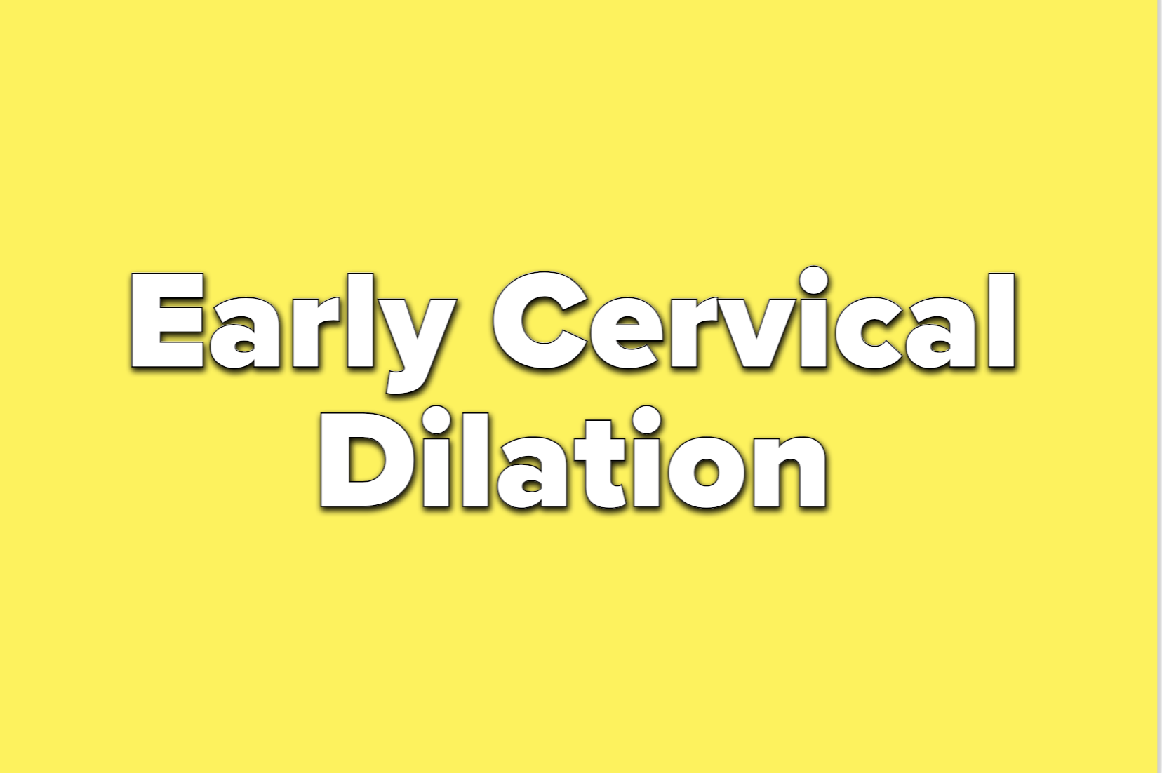 Text reads early cervical dilation