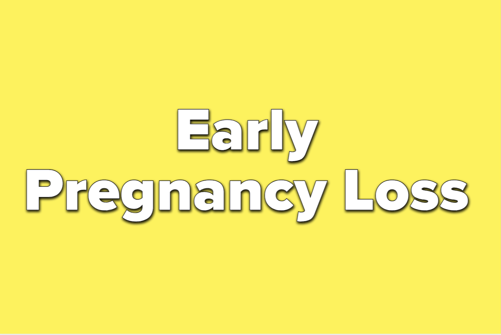 text reads early pregnancy loss