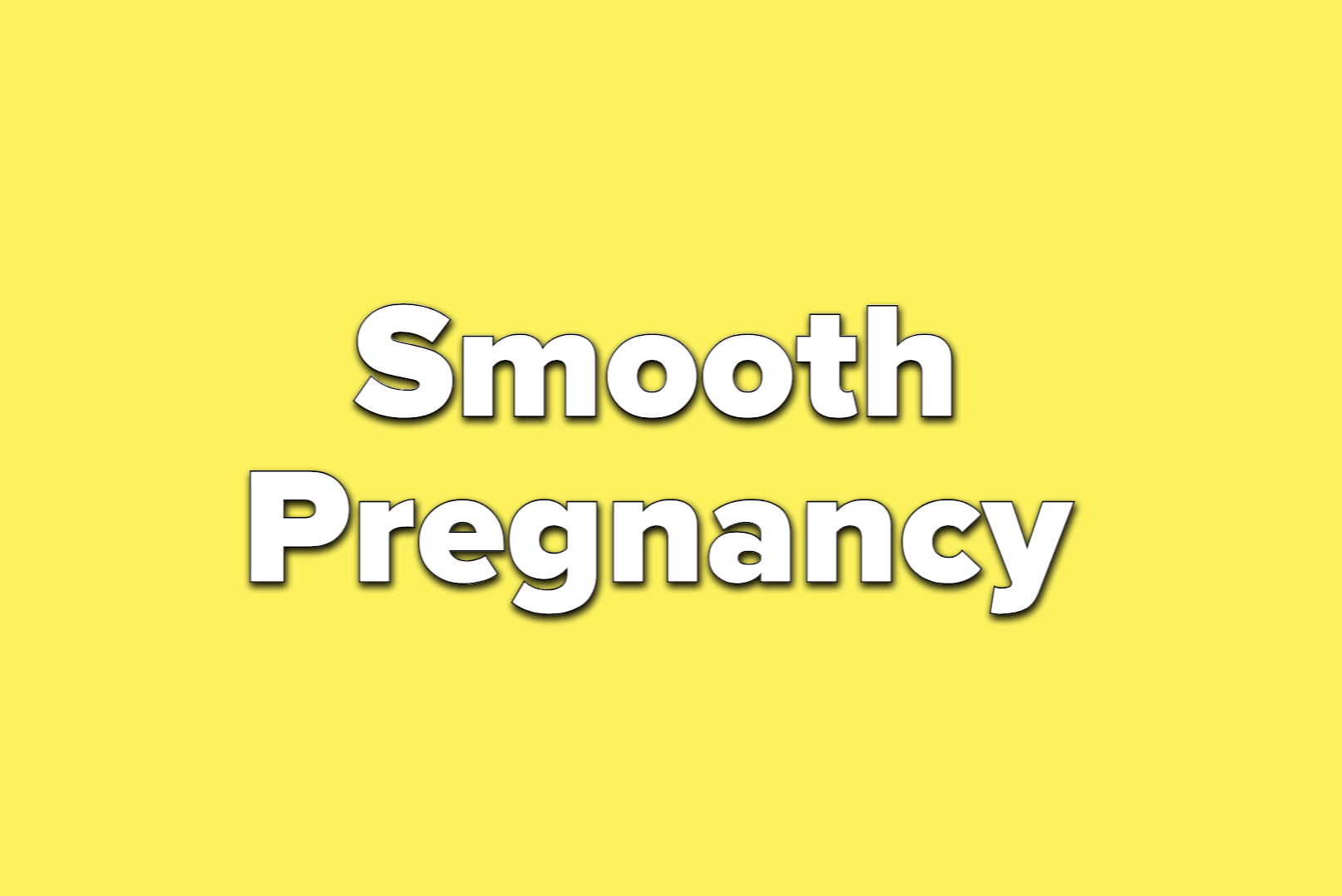 text reads: smooth pregnancy