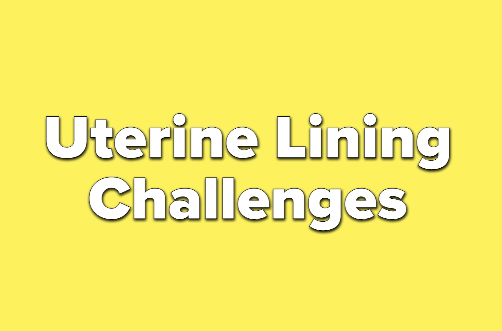 text reads uterine lining challenges