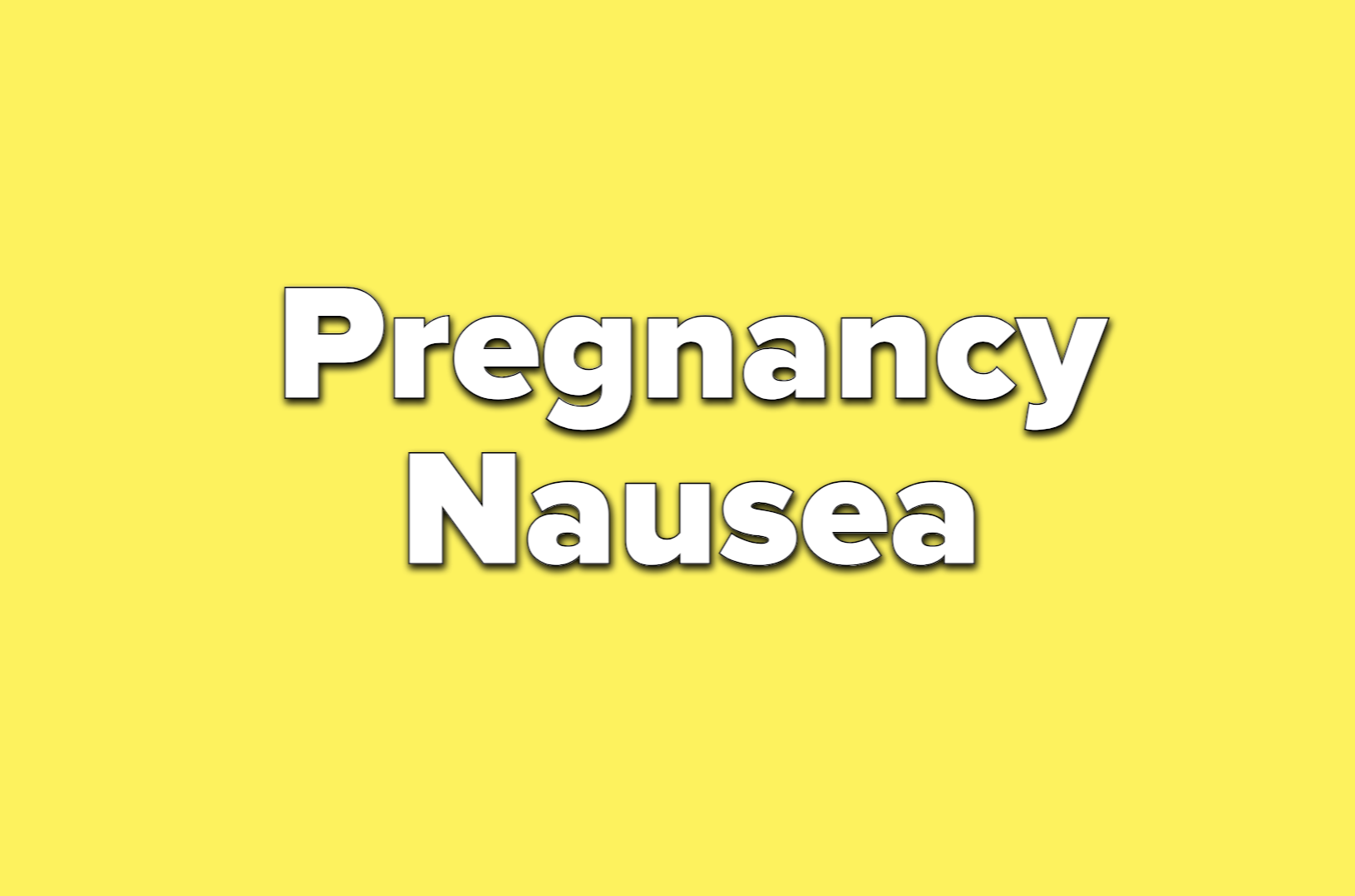 text reads pregnancy nausea