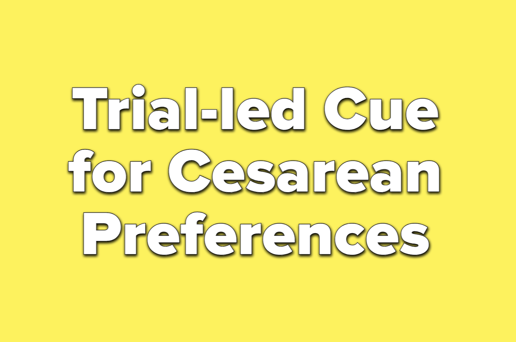 Text reads trial-led cue for cesarean preferences