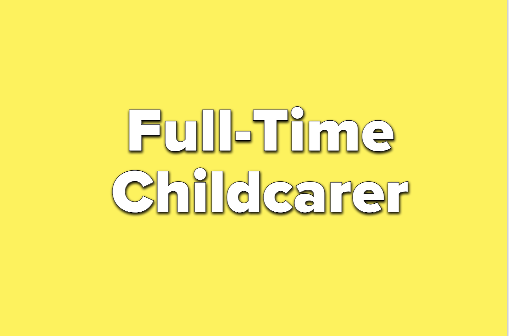 text reads full-time childcarer
