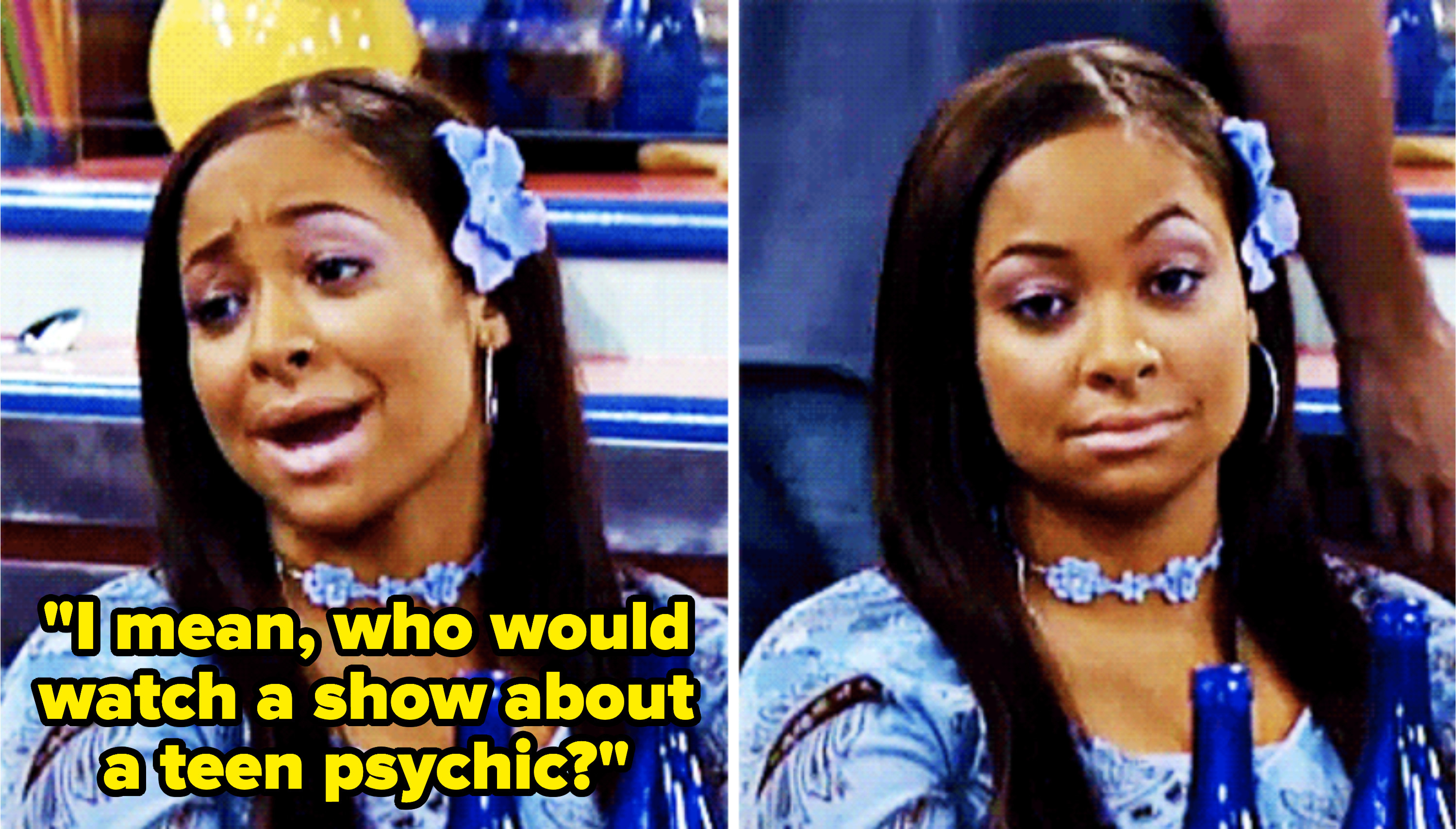 "Raven saying ""I mean, who would watch a show about a teen psychic?"" then looking at the camera"