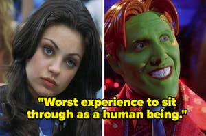 """""""American Psycho 2"""" and """"Son of the Mask"""" with the text: """"Worst experience to sit through as a human being"""""""