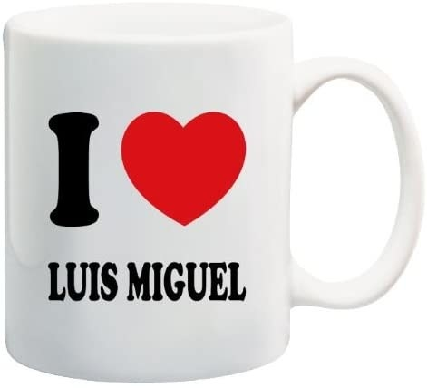 """The mug which reads, """"I heart Luis Miguel"""""""