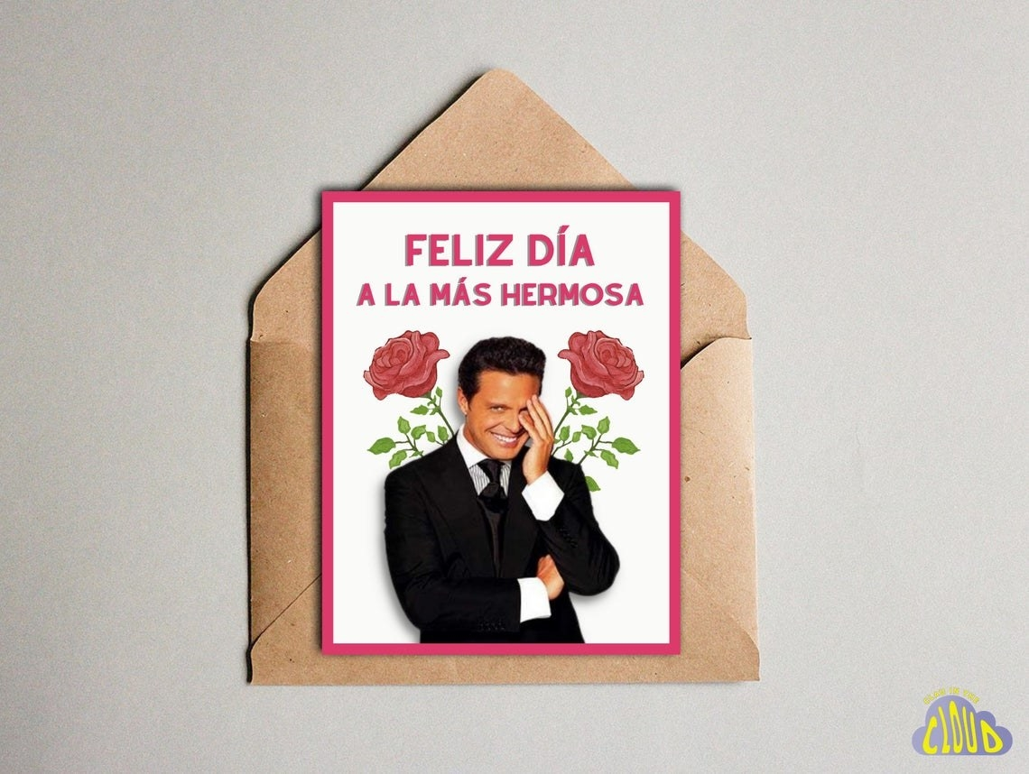 """The Mother's Day card with a picture of Luis Miguel and the text, """"Feliz Dia A Las Más Hermosa"""""""