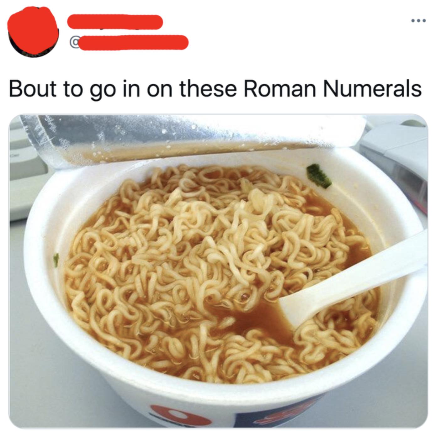 person who calls ramen noodles roman numerals