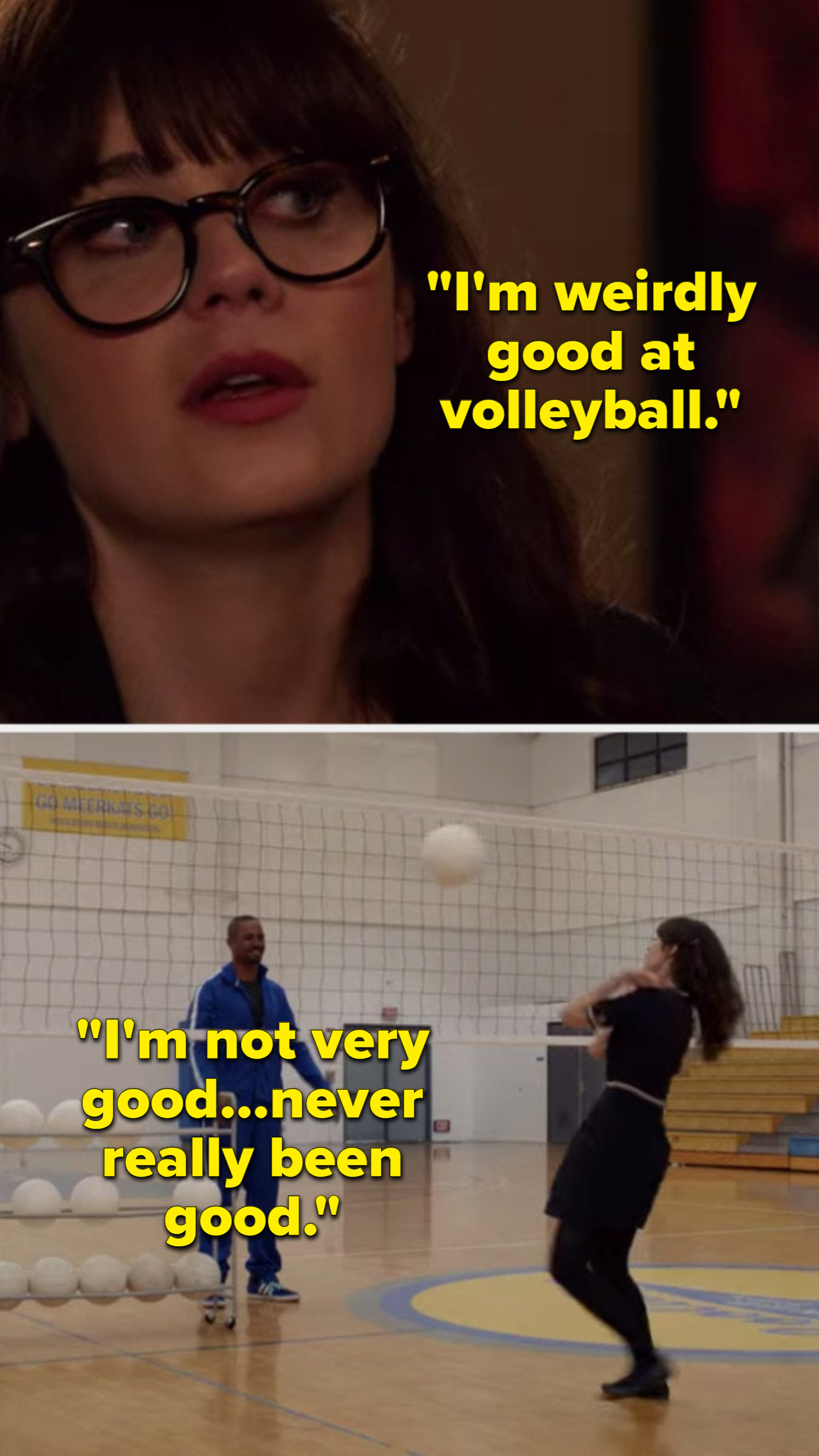 Jess saying she's good at volleyball, then jess failing at volleyball with coach