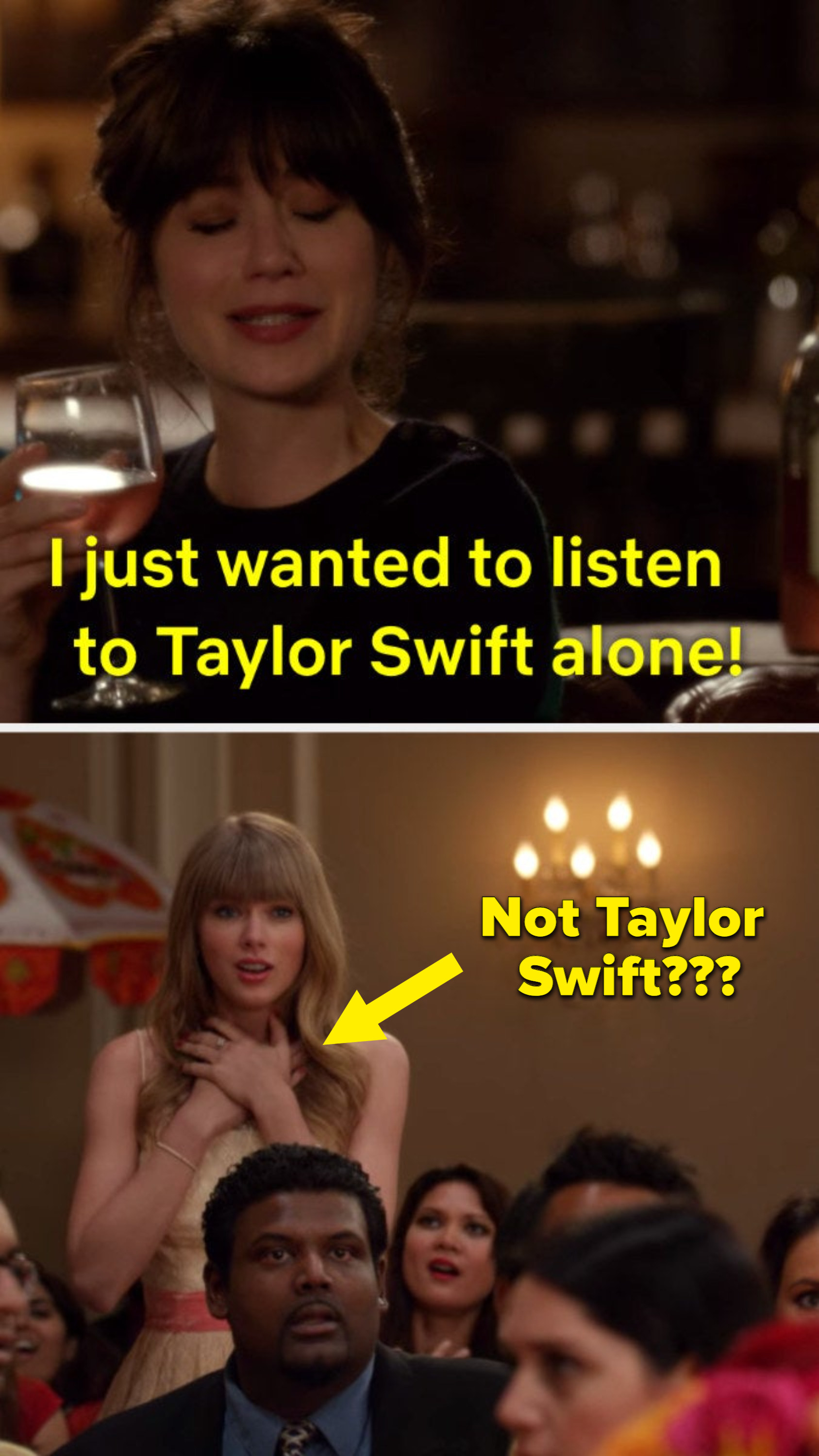 "Jess crying, saying that she wants to listen to taylor swift alone, and taylor swift as elaine in a different episode with the text ""not taylor swift?"""