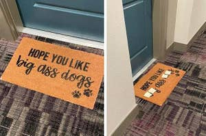 """A welcome mat that reads :Hope you like big ass dogs,"""" and then with """"big"""" and """"dogs"""" covered"""