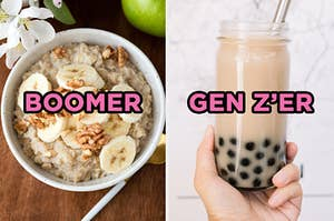 """On the left, a bowl of oatmeal topped with bananas and walnuts labeled """"boomer,"""" and on the right, someone holding a glass of boba tea labeled """"Gen Z'er"""""""
