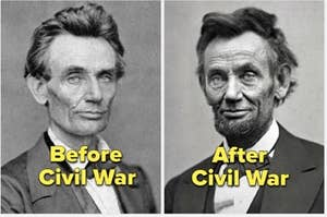 Abe Lincoln before and after the civil war, when he'd aged a lot