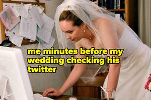 me minutes before my wedding checking his twitter