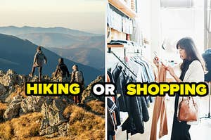 Would you rather go hiking while on vacation or shopping?