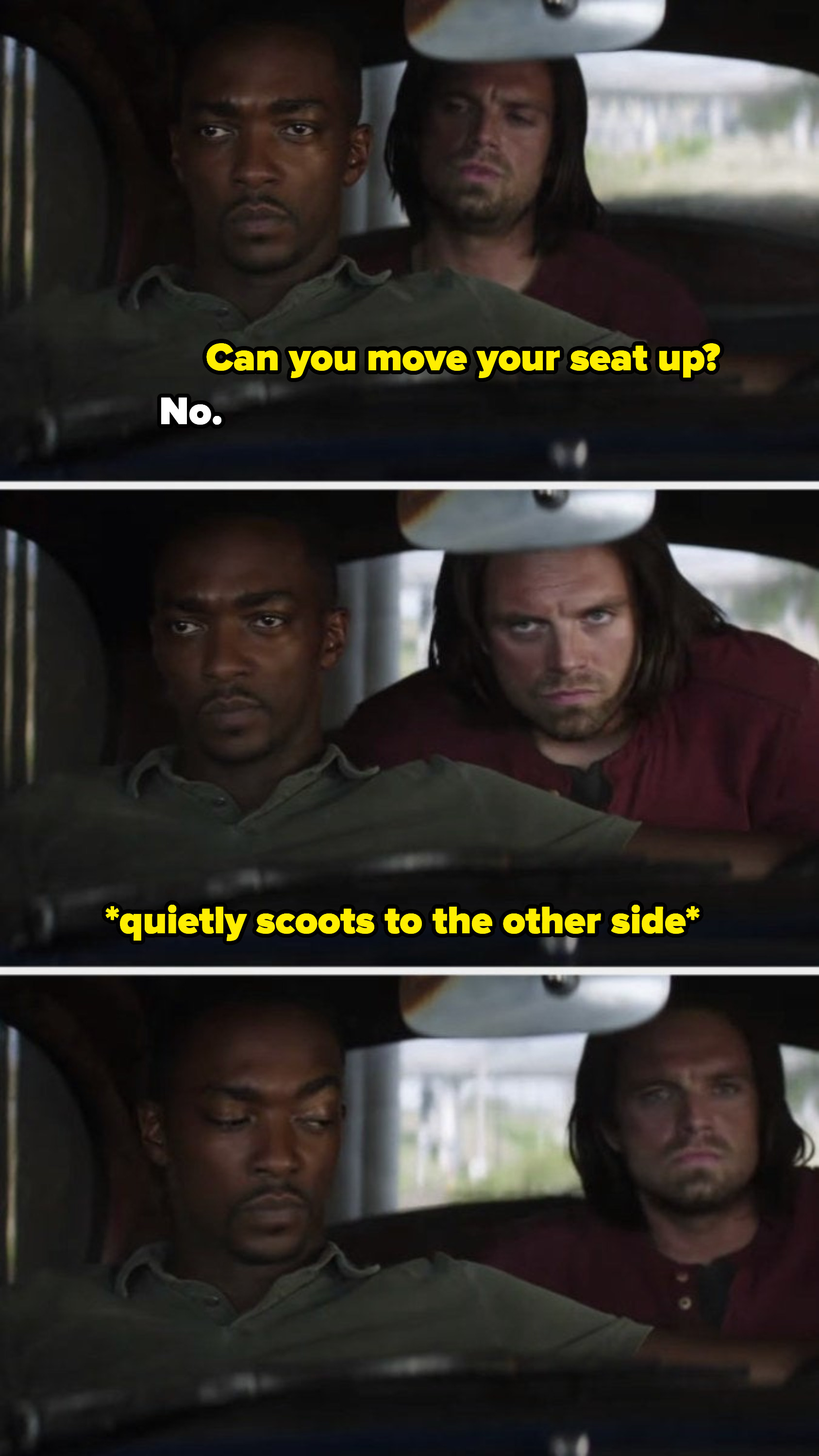 Sam refusing to move his seat up for Bucky, and Bucky scooting to the other side