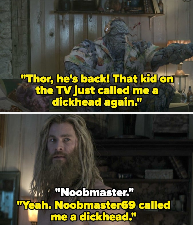 """Korg says that the kid on the TV called him a dickhead again, and Thor says """"Noobmaster"""" dramatically"""
