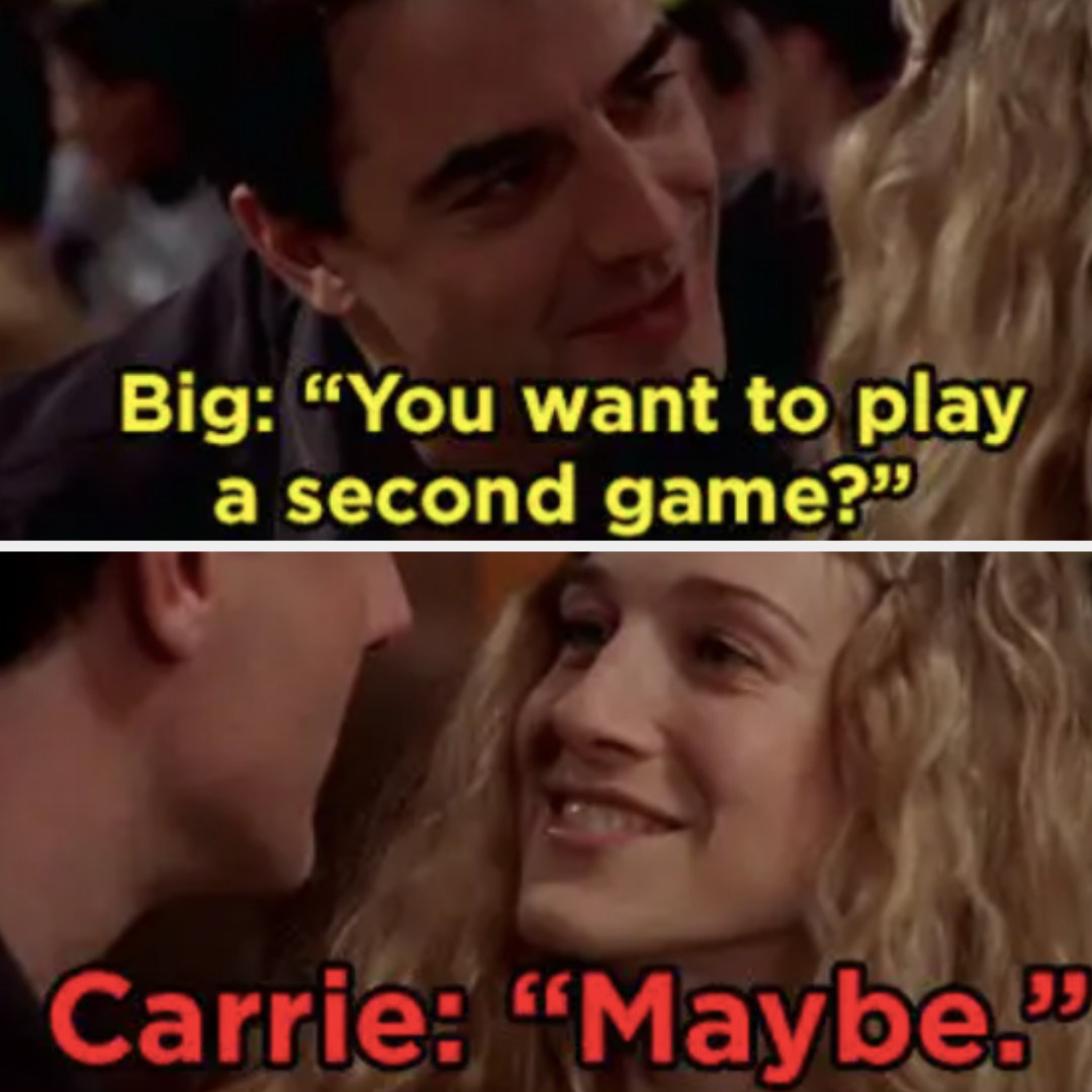 "Big: ""Want to play a second game?"" Carrie: ""Maybe"""