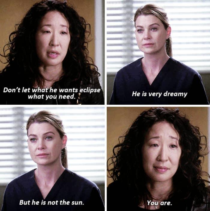 Cristina telling Meredith Derek isn't the sun -- she is