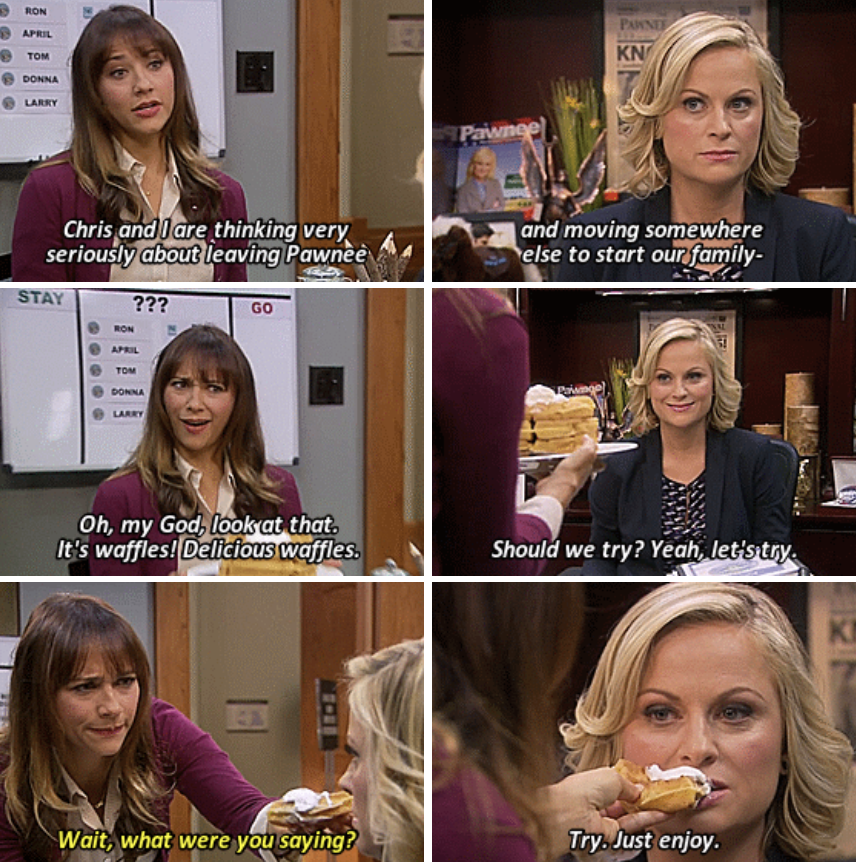 Anne telling Leslie she's thinking of leaving Pawnee and Leslie reacting in an angry way