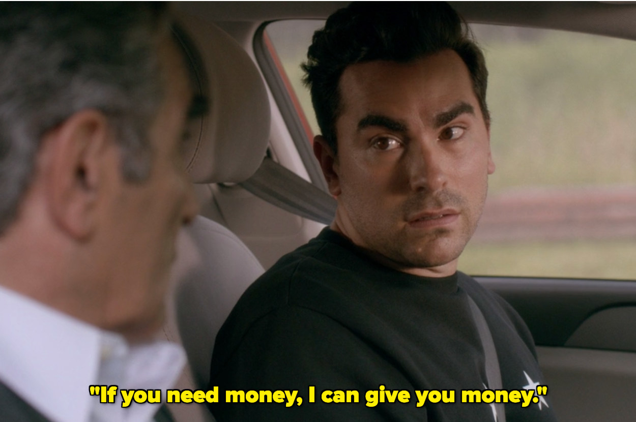 """""""If you need money, I can give you money"""""""